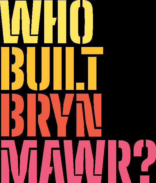 Who Built Bryn Mawr?
